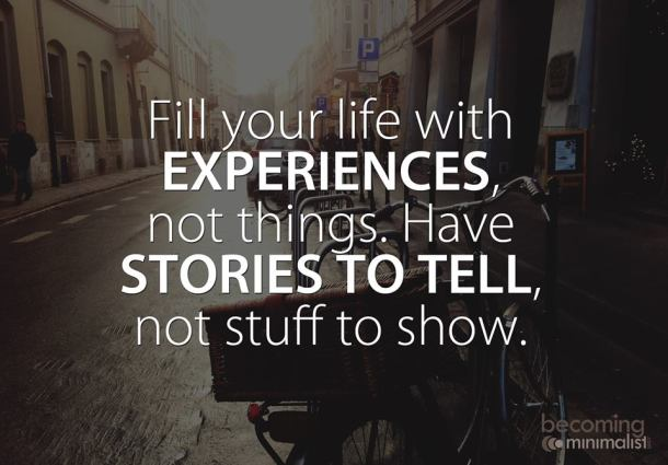 Fill you life with experiences